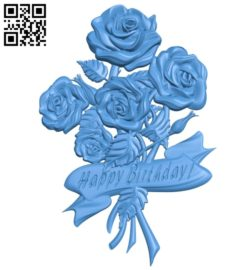 Bouquet of happy birthday roses A003422 wood carving file stl for Artcam and Aspire free art 3d model download for CNC